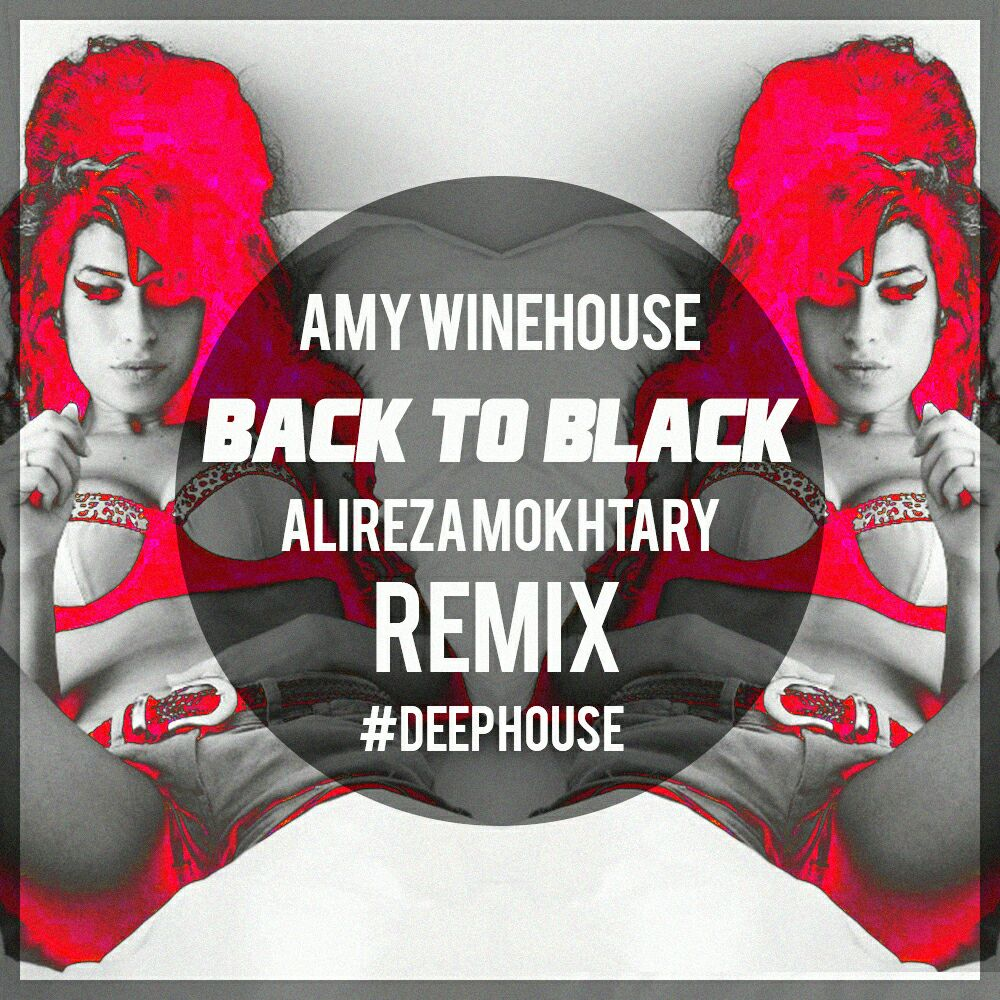 Amy Winehouse - Back To Black (Alireza Mokhtary Remix)